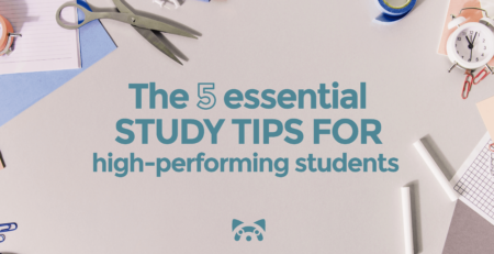 the 5 essential study tips for high-performing students
